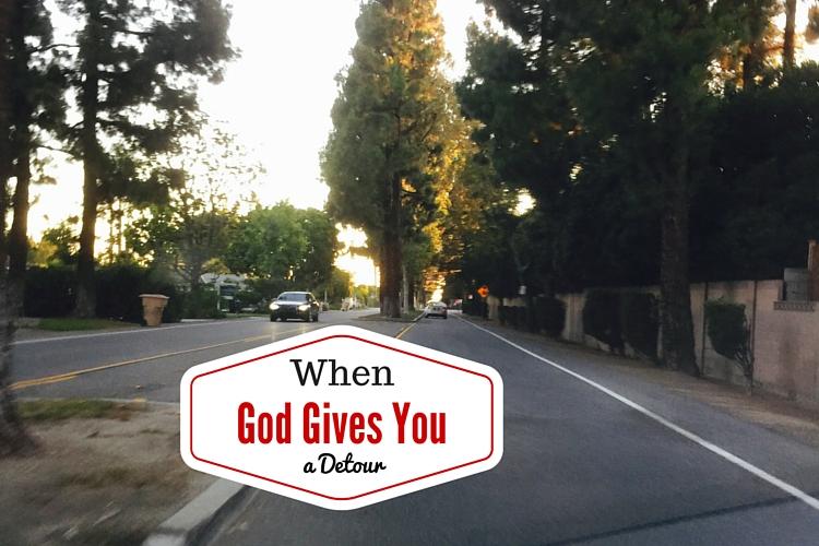 when life gives you a detour