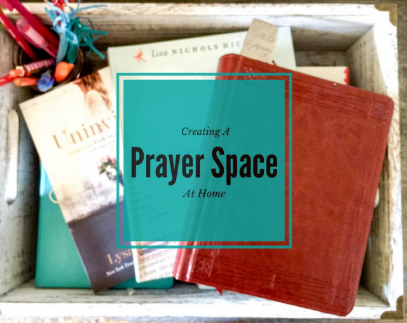 Creating A Prayer Space For Your Quiet Time